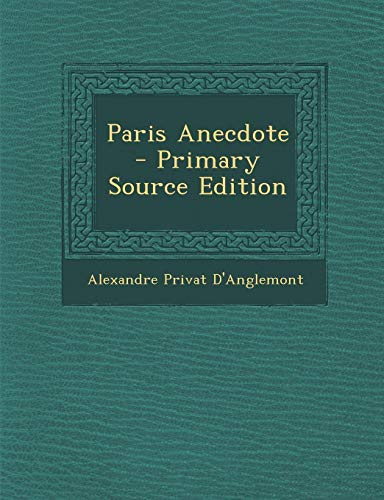 9781289937584: Paris Anecdote (French Edition)