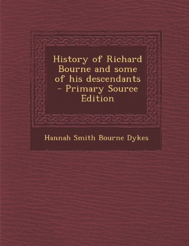 9781289937904: History of Richard Bourne and some of his descendants