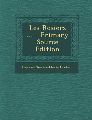 9781289942960: Les Rosiers ... (French Edition)