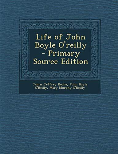 9781289943165: Life of John Boyle O'Reilly