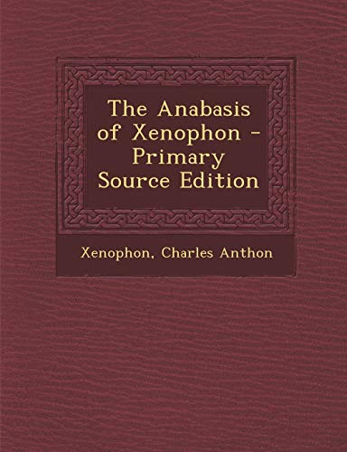 9781289944582: Anabasis of Xenophon (Ancient Greek Edition)