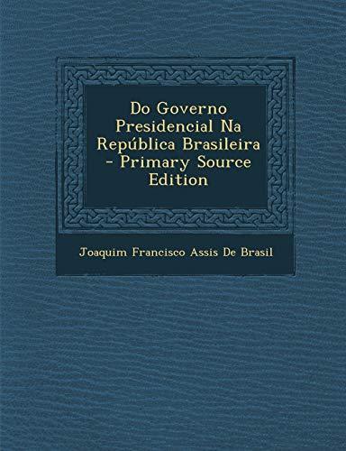 9781289951382: Do Governo Presidencial Na Republica Brasileira (Portuguese Edition)