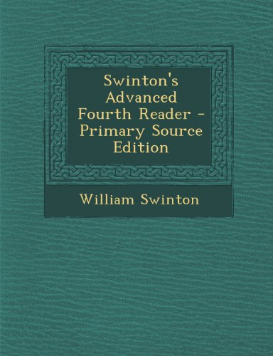 9781289951993: Swinton's Advanced Fourth Reader