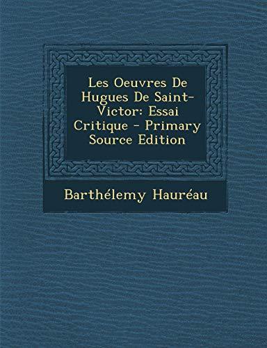 9781289960292: Les Oeuvres de Hugues de Saint-Victor: Essai Critique