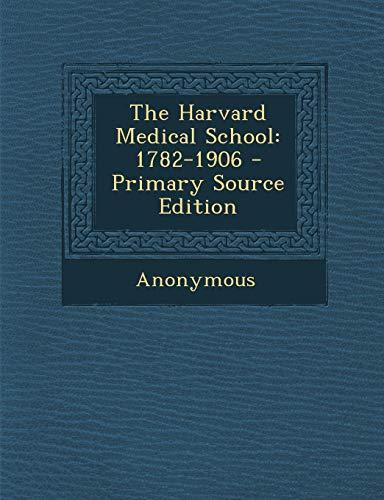 9781289963514: Harvard Medical School: 1782-1906