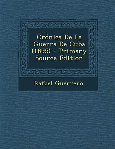 9781289964306: Cronica de La Guerra de Cuba (1895) (Primary Source)