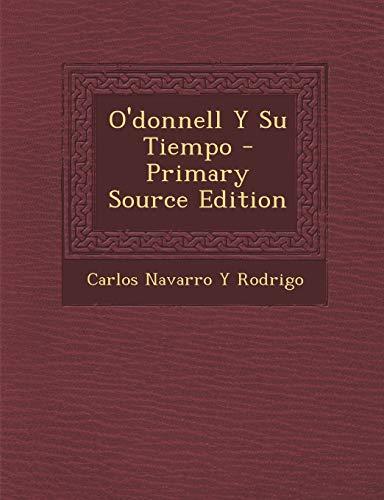 9781289981266: O'donnell Y Su Tiempo (Spanish Edition)