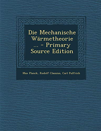 9781289990640: Die Mechanische Wärmetheorie ...