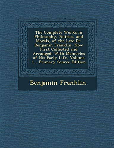 Complete Works in Philosophy, Politics, and Morals,