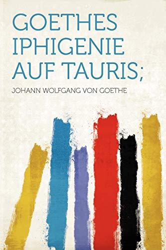 9781290049511: Goethes Iphigenie Auf Tauris;