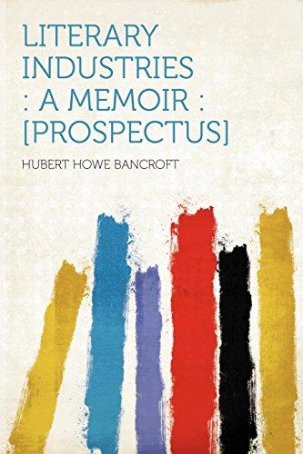 9781290068871: Literary Industries: a Memoir : [prospectus]