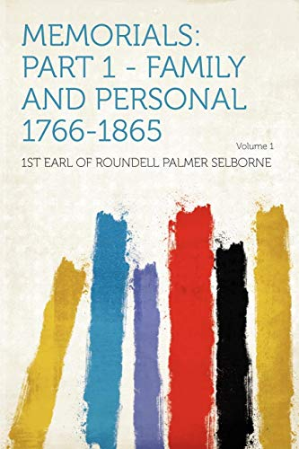 9781290230223: Memorials: Part 1 - Family and Personal 1766-1865 Volume 1