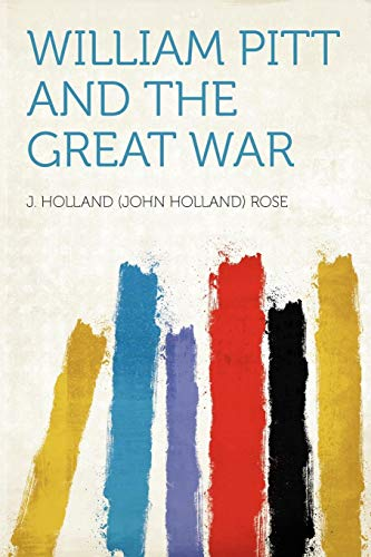 9781290273527: William Pitt and the Great War
