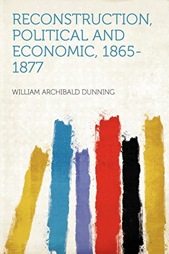 9781290401739: Reconstruction, Political and Economic, 1865-1877