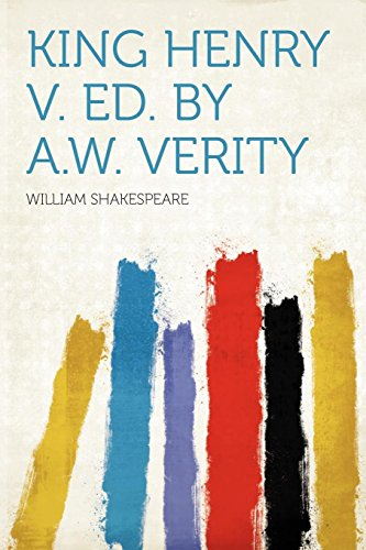 9781290465069: King Henry V. Ed. by A.W. Verity