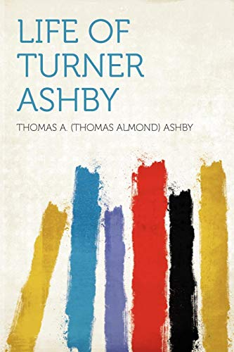 9781290470278: Life of Turner Ashby