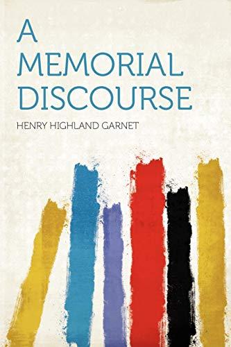 9781290519953: A Memorial Discourse