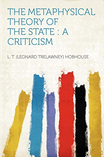9781290526395: The Metaphysical Theory of the State: a Criticism