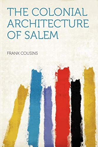 9781290588300: The Colonial Architecture of Salem