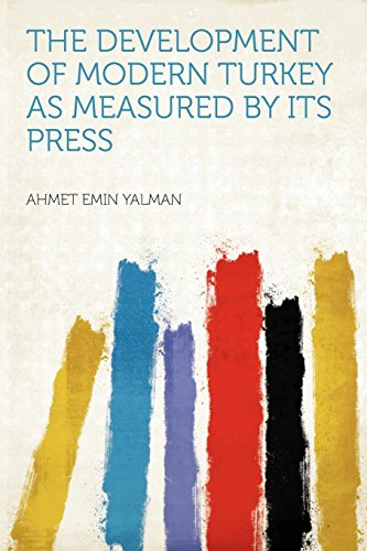 9781290613231: The Development of Modern Turkey as Measured by Its Press