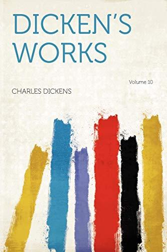 Dicken's Works Volume 10: Charles Dickens (Creator)