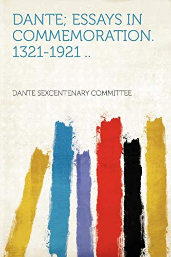 9781290769129: Dante; Essays in Commemoration. 1321-1921 ..