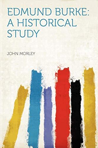9781290788373: Edmund Burke: a Historical Study