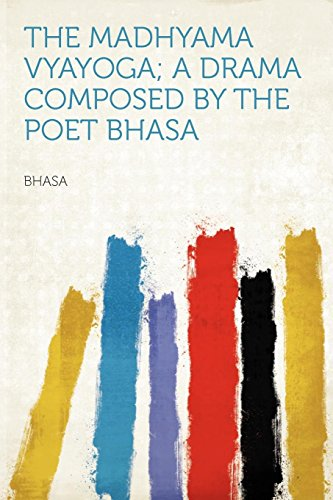 9781290941785: The Madhyama Vyayoga; a Drama Composed by the Poet Bhasa