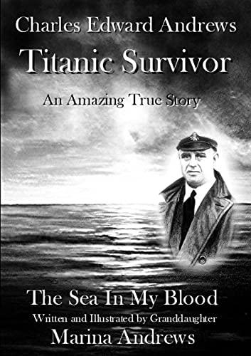 9781291012330: Charles Edward Andrews ~ Titanic Survivor