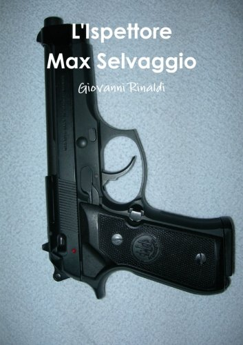 9781291016413: L'Ispettore Max Selvaggio (Italian Edition)