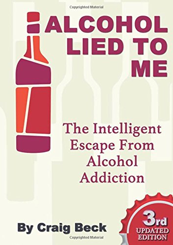 9781291031904: Alcohol lied to me (the intelligent escape from alcohol addiction)