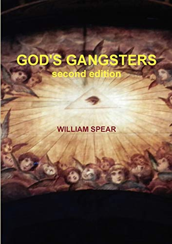 God's gangsters, 2nd.ed.: Spear, William
