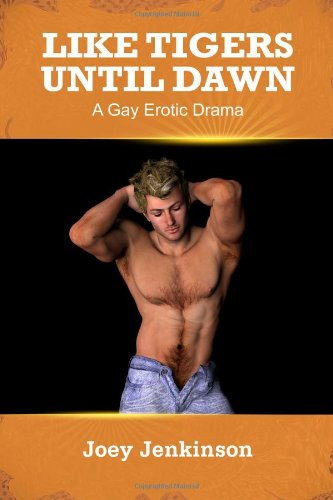 9781291034837: Like Tigers Until Dawn: A Gay Erotic Drama