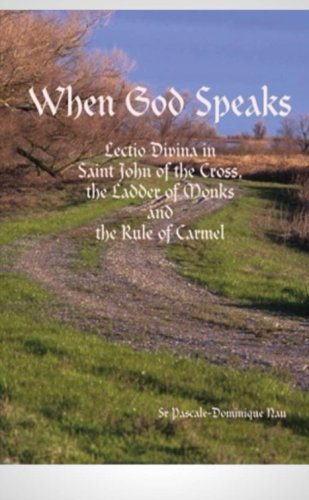 9781291037029: When God Speaks: Lectio Divina in Saint John of the Cross, the Ladder of Monks and the Rule of Carmel