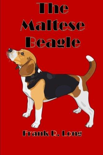 The Maltese Beagle: Long, Frank R.