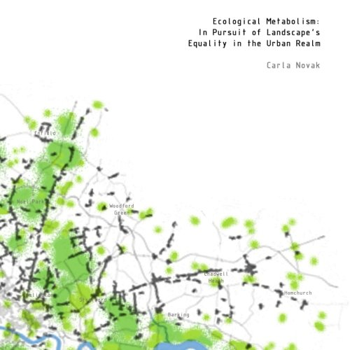 9781291046076: Ecological Metabolism: In Pursuit Of Landscape's Equality In The Urban Realm