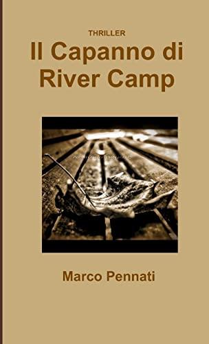 Il Capanno di River Camp (Italian Edition): Pennati, Marco