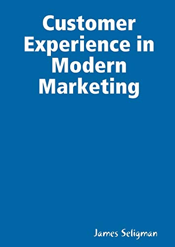9781291057461: Customer Experience in Modern Marketing