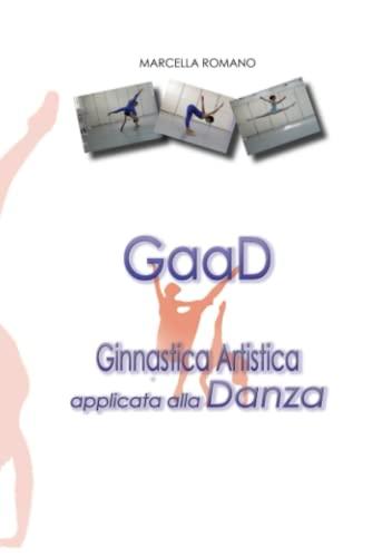 9781291080223: GaaD Ginnastica Artistica Applicata Alla Danza (Italian Edition)