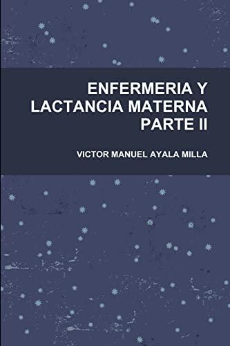 9781291081923: Enfermeria Y Lactancia Materna Parte II