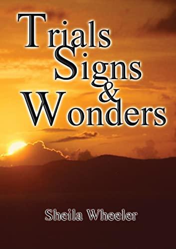 9781291085693: Trials, Signs & Wonders