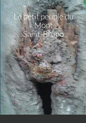 Le petit peuple du Mont Saint-Bruno (French Edition): Tramblay, Benoit