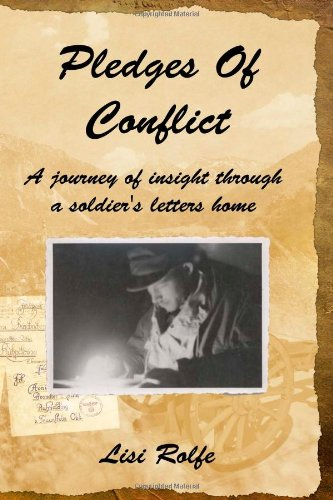 9781291089684: Pledges Of Conflict: A Journey of Insight Through a Soldier's Letters Home