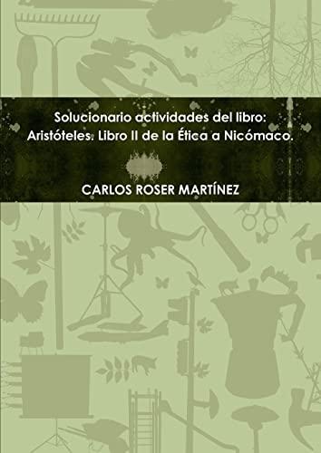 Solucionario Actvidades Del Libro: Aristoteles. Libro II: Carlos Roser Martínez