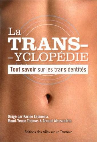 9781291103229: La Transyclopedie : tout savoir sur les transidentités (French Edition)