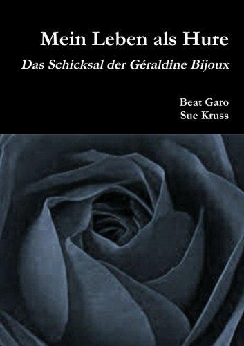 9781291105773: Mein Leben als Hure Das Schicksal der Géraldine Bijoux (German Edition)