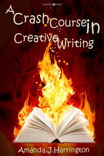 9781291109313: A Crash Course in Creative Writing