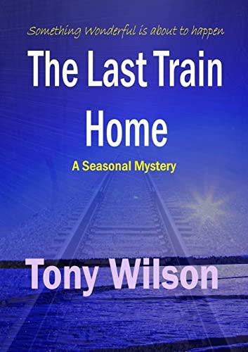 9781291112429: The Last Train Home