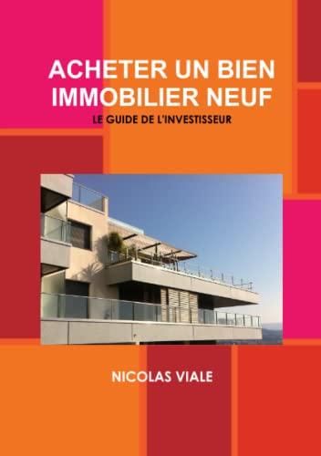 9781291125696: Acheter Un Bien Immobilier Neuf: Le Guide de L'Investisseur (French Edition)