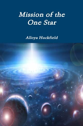 Mission of the One Star: Alloya Huckfield